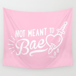 Not Meant To Bae Wall Tapestry
