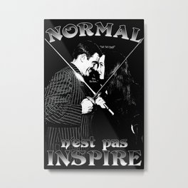 Normal n'est pas Inspire (Gomez & Morticia) Metal Print