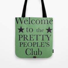 Where have all the pretty people gone? Tote Bag