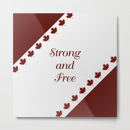 Canada - Strong and Free Metal Print