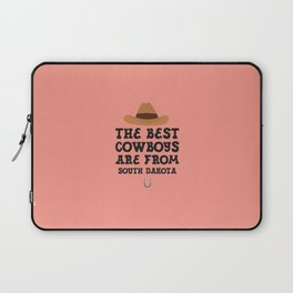 The best Cowboys are from South Dakota  T-Shirt Laptop Sleeve