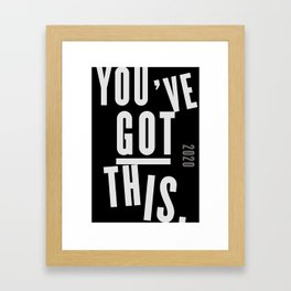 You've Got This  Framed Art Print