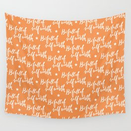 Be Full of Self Worth - Hand Lettering Design Wall Tapestry