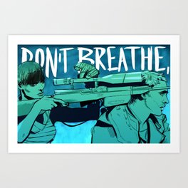 Don't Breathe Art Print