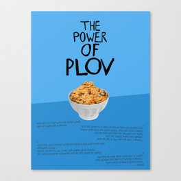 THE POWER OF PLOV Canvas Print