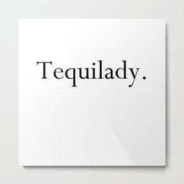 Tequilady Metal Print