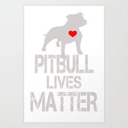 Pitbull Lives Matter funny Art Print