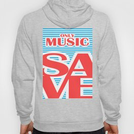 Only Music Save, typography poster, Hoody