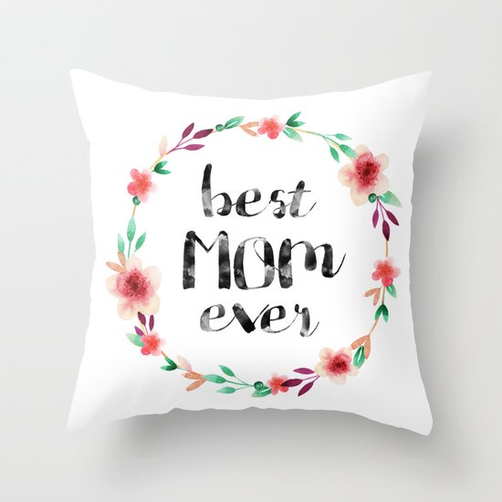 Best Mom Ever floral wreath Throw Pillow