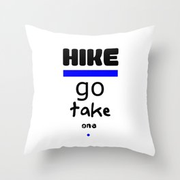Hike - Go Take One Kind Insults Throw Pillow