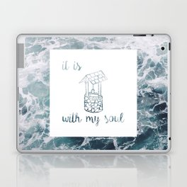 It is 'well' with my soul // Tara Laptop & iPad Skin