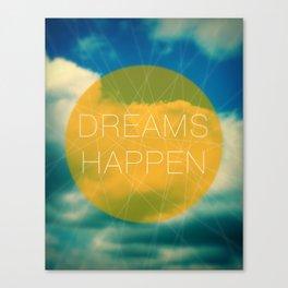Dreams Happen Canvas Print