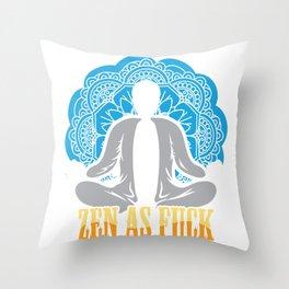 Sarcastic Buddhism Yoga Meditation Zen As Fuck Throw Pillow