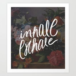 INHALE/EXHALE Art Print