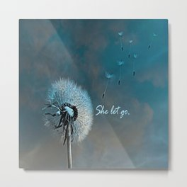 Inspirational: She Let Go  Metal Print