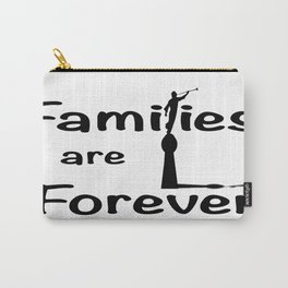 Families Are Forever Carry-All Pouch