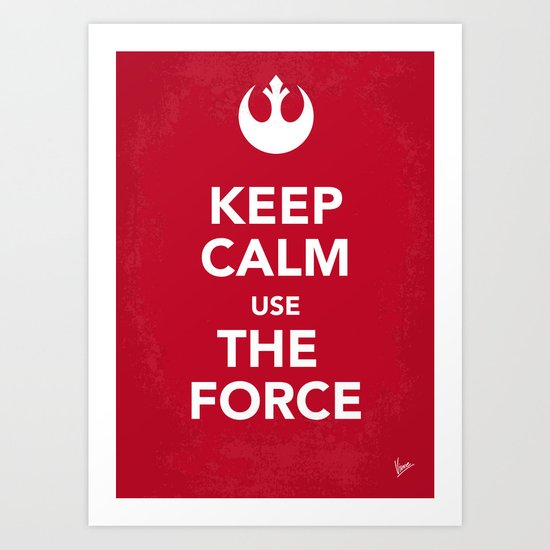 My Keep Calm Star Rebel Wars Alliance - poster Art Print