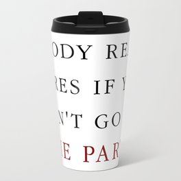 Nobody really cares Metal Travel Mug