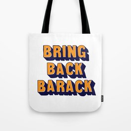 Bring Back Barack - Orange & Navy Tote Bag
