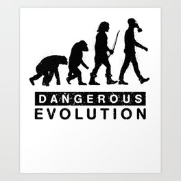Dangerous Evolution Art Print
