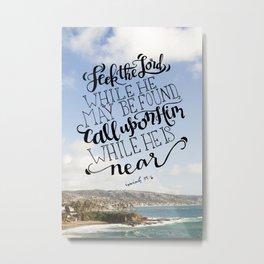 Seek the Lord     Isaiah 55:6 Metal Print