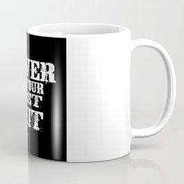 Never Do Your Best Quit Gift Idea Design Motif Coffee Mug