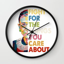 Fight for the things you care about RBG Ruth Bader Ginsburg Wall Clock