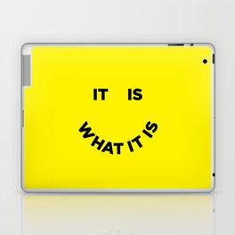 It Is What It Is Laptop & iPad Skin