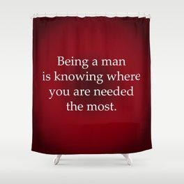 Being a Man Shower Curtain
