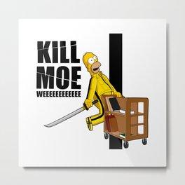 Kill Moe Metal Print