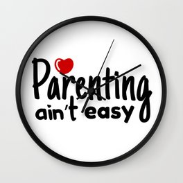 Parenting ain't easy Wall Clock