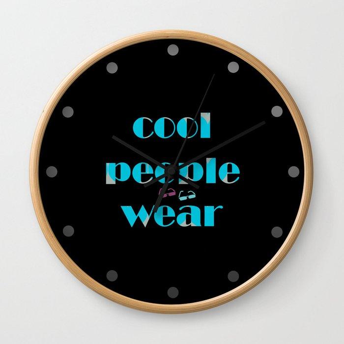 Cool People Wear Wall Clock