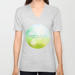 Good Morning Sunshine - Today is a new day Unisex V-Neck