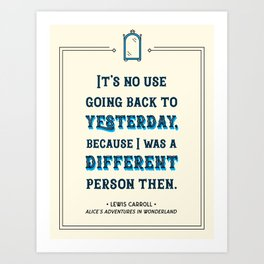 Alice in Wonderland Quote - Yesterday Art Print