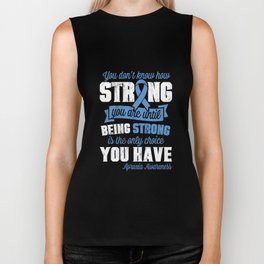 Apraxia Awareness TShirt - Being Strong Is The Only Choice Biker Tank
