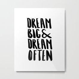Dream Big & Dream Often Metal Print