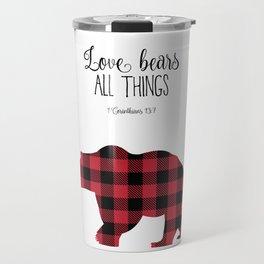 Love Bears All Things Travel Mug