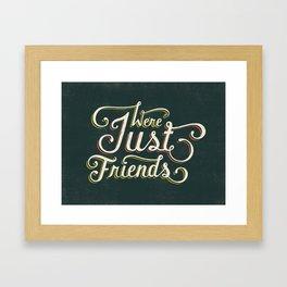 We're Just Friends Framed Art Print