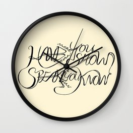 Have More Than You Show, Speak Less Than You Know Wall Clock