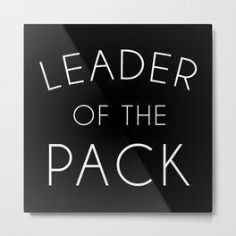 Leader Of The Pack Gym Quote Metal Print