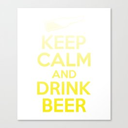 Keep Calm And Drink Beer - Funny Drinks Canvas Print