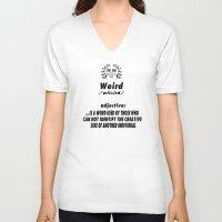 weird V-neck T-shirts featuring WEIRD by Kerosene Bill