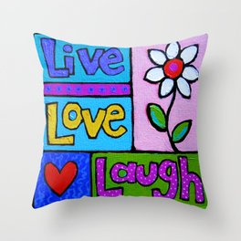 live, love, laugh ... Throw Pillow