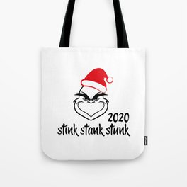 STINK - STANK - STUNK Hat Christmas Santa Grinch 2020  Tote Bag