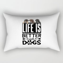 Life Is Better With Dogs Rectangular Pillow