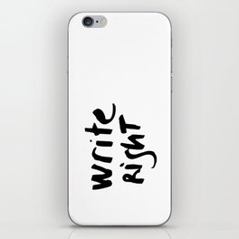 WRITE RIGHT iPhone Skin