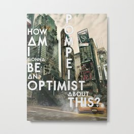 Bastille - Pompeii #3 (How Am I Gonna Be An Optimist About This?) Metal Print