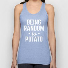 Being Random Funny Quote Unisex Tank Top