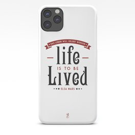 Life is to be LIVED iPhone Case
