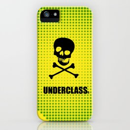 Underclass iPhone Case